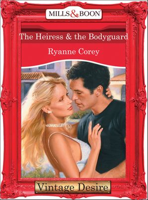 The Heiress and The Bodyguard (Mills & Boon Desire)