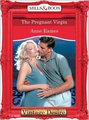 The Pregnant Virgin (Mills & Boon Desire) (The Baby Bank, Book 1) eBook First edition by Anne Eames