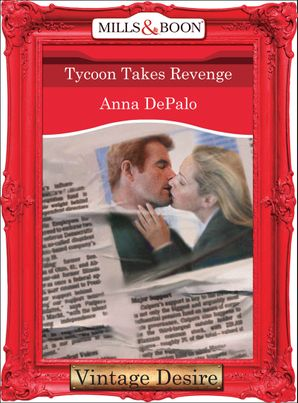 Tycoon Takes Revenge (Mills & Boon Desire) eBook First edition by Anna DePalo