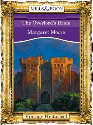 The Overlord's Bride (Mills & Boon Historical) (The Warrior Series, Book 5) eBook First edition by Margaret Moore
