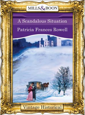 A Scandalous Situation (Mills & Boon Historical)