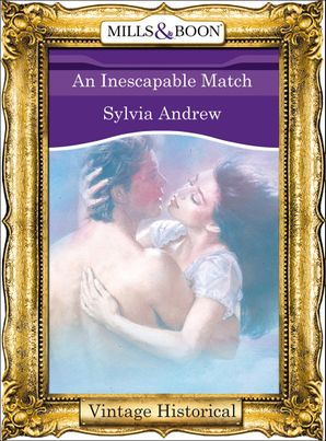 An Inescapable Match (Mills & Boon Historical) eBook First edition by Sylvia Andrew