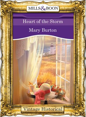 Heart Of The Storm (Mills & Boon Historical)
