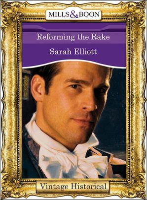 Reforming the Rake (Mills & Boon Historical)