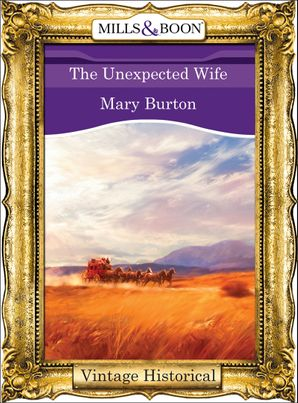 The Unexpected Wife (Mills & Boon Historical)