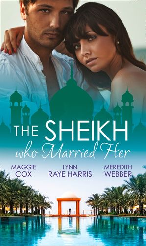 the-sheikh-who-married-her-one-desert-night-strangers-in-the-desert-desert-doctor-secret-sheikh-mills-and-boon-m-and-b
