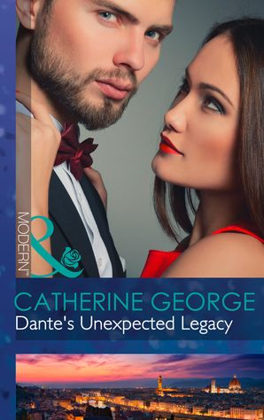 dantes-unexpected-legacy-mills-and-boon-modern-one-night-with-consequences-book-4