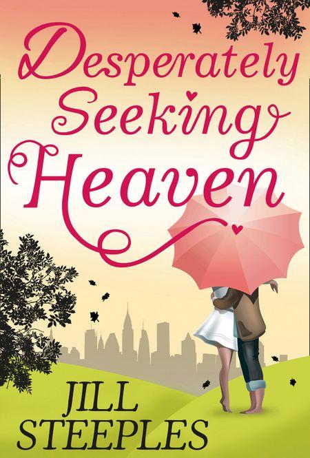 Desperately Seeking Heaven - Jill Steeples