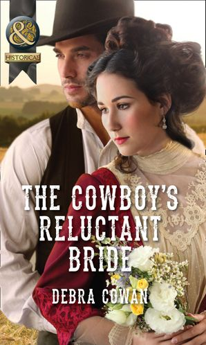 The Cowboy's Reluctant Bride (Mills & Boon Historical)