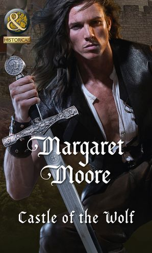 Castle of the Wolf (Mills & Boon Historical) eBook First edition by Margaret Moore