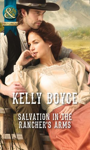 Salvation in the Rancher's Arms (Mills & Boon Historical)