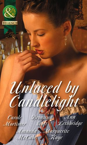Unlaced by Candlelight: Not Just a Seduction / An Officer But No Gentleman / One Night with the Highlander / Running into Temptation / How to Seduce a Sheikh (Mills & Boon Historical) eBook First edition by Carole Mortimer