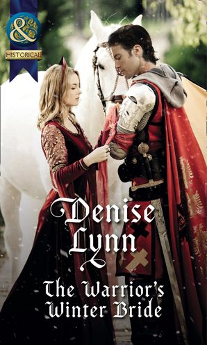 The Warrior's Winter Bride (Mills & Boon Historical) eBook First edition by Denise Lynn