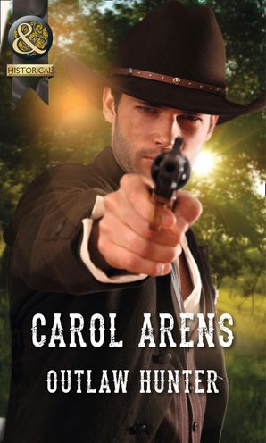 Outlaw Hunter eBook First edition by Carol Arens