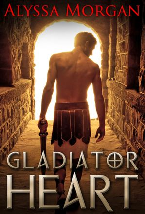 Gladiator Heart eBook First edition by