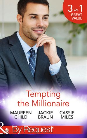 tempting-the-millionaire-an-officer-and-a-millionaire-man-of-the-month-book-84-marrying-the-manhattan-millionaire-9-to-5-book-49-mysterious-millionaire-mills-and-boon-by-request