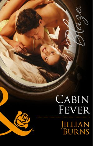 Cabin Fever (Mills & Boon Blaze) (The Wrong Bed, Book 58)