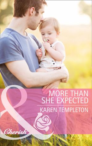 More Than She Expected (Mills & Boon Cherish) eBook First edition by Karen Templeton