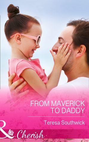 The Last Single Maverick (Mills & Boon Cherish) (Montana Mavericks: Back in the Saddle, Book 1)