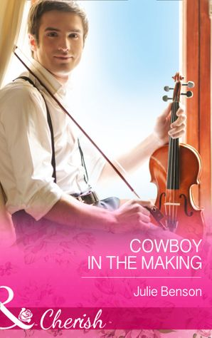 Cowboy in the Making (Mills & Boon Cherish)