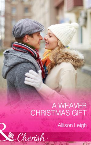 A Weaver Christmas Gift (Mills & Boon Cherish) (Return to the Double C, Book 7) eBook First edition by Allison Leigh