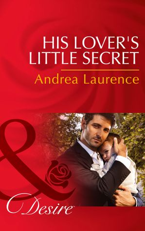 His Lover's Little Secret (Mills & Boon Desire) (Millionaires of Manhattan, Book 45) eBook First edition by Andrea Laurence