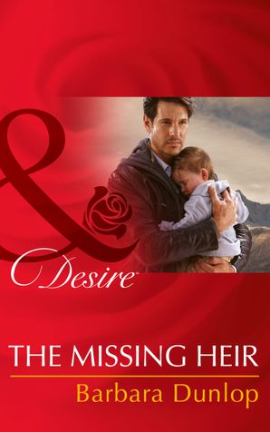 The Missing Heir (Mills & Boon Desire) (Billionaires and Babies, Book 53) eBook First edition by Barbara Dunlop