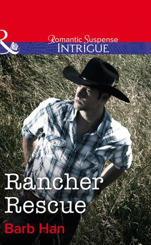 Rancher Rescue eBook First edition by Barb Han