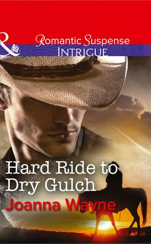 hard-ride-to-dry-gulch-mills-and-boon-intrigue-big-d-dads-the-daltons-book-3