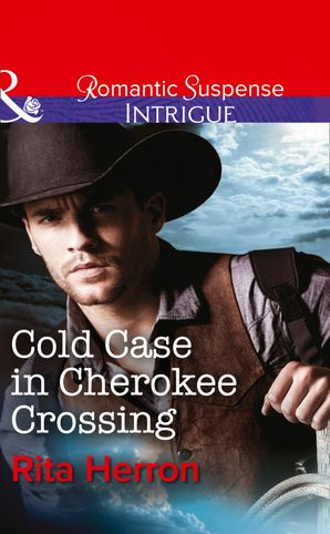 Cold Case in Cherokee Crossing (Mills & Boon Intrigue) eBook First edition by Rita Herron