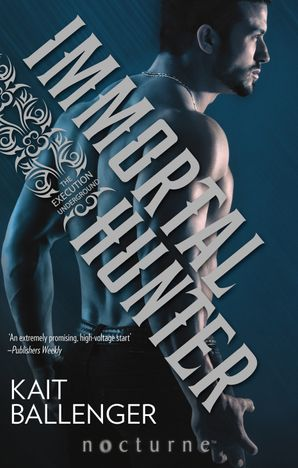 Immortal Hunter (Mills & Boon Nocturne) (The Execution Underground, Book 2)