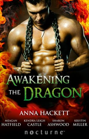 Awakening the Dragon: Savage Dragon / Dragon Warrior / Taming the Dragon / Lord Dragon's Conquest / Claimed by Desire (Mills & Boon Nocturne)