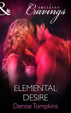Elemental Desire (Mills & Boon Nocturne Cravings)