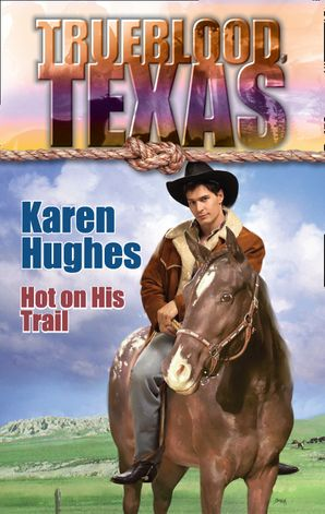 Hot On His Trail (Mills & Boon M&B) (The Trueblood Dynasty, Book 11)