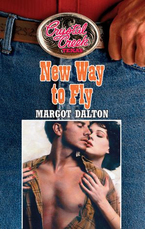 New Way to Fly (Mills & Boon M&B) (Crystal Creek, Book 11) eBook First edition by