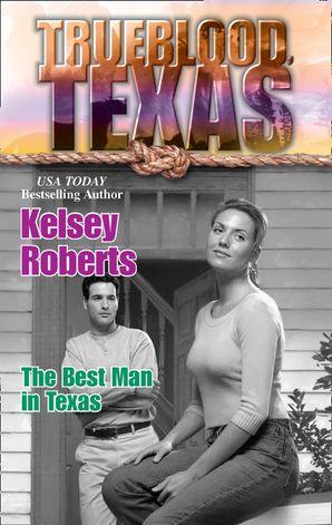 The Best Man in Texas (Mills & Boon M&B) (The Trueblood Dynasty, Book 10)