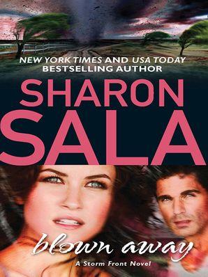 Blown Away (Mills & Boon M&B) (A Storm Front Novel, Book 1) eBook First edition by Sharon Sala