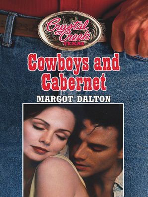 Cowboys and Cabernet (Mills & Boon M&B) (Crystal Creek, Book 2) eBook First edition by Margot Dalton