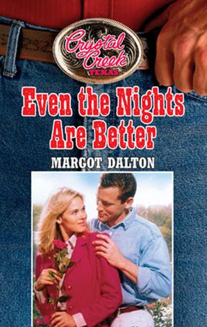 Even the Nights are Better (Mills & Boon M&B) (Crystal Creek, Book 5) eBook First edition by Margot Dalton