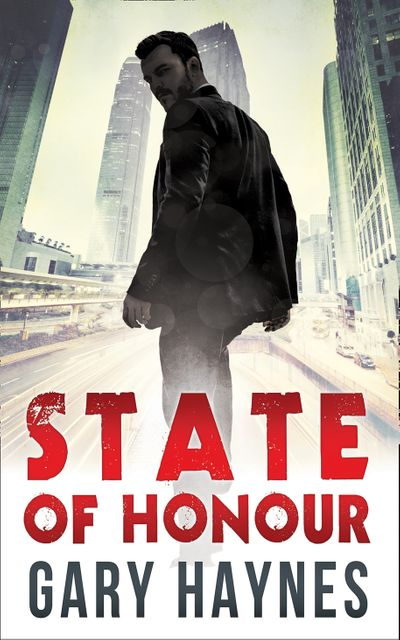 State Of Honour (Tom Dupree, Book 1) - Gary Haynes