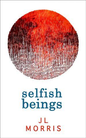 Selfish Beings (Selfish Beings, Book 1)
