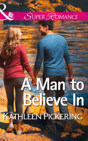 A Man to Believe In (Mills & Boon Superromance)
