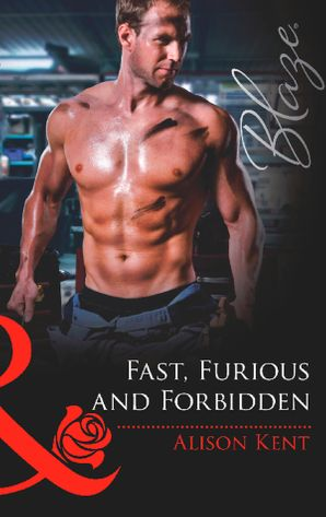 fast-furious-and-forbidden-mills-and-boon-blaze