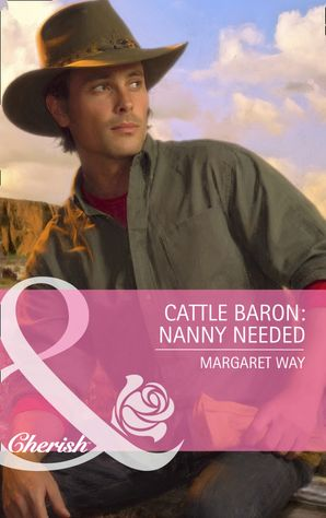 Cattle Baron: Nanny Needed (Mills & Boon Cherish) eBook First edition by Margaret Way
