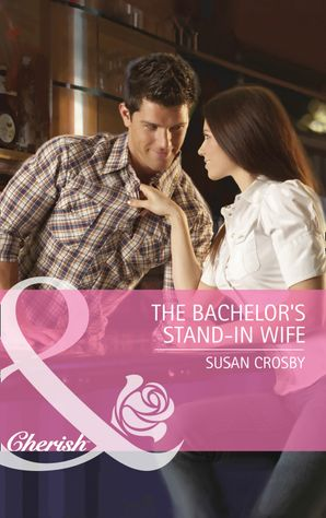 The Bachelor's Stand-In Wife (Mills & Boon Cherish)