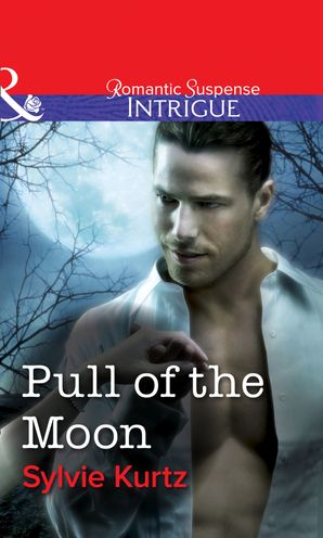 Pull Of The Moon (Mills & Boon Intrigue)