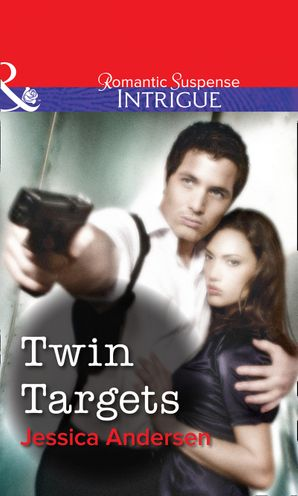 Twin Targets (Mills & Boon Intrigue)