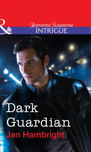 Dark Guardian (Mills & Boon Intrigue) eBook First edition by Jan Hambright