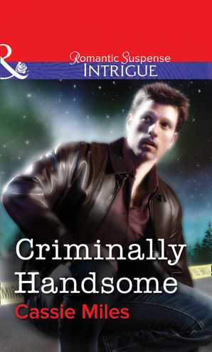 criminally-handsome-mills-and-boon-intrigue
