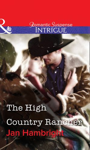 The High Country Rancher (Mills & Boon Intrigue) eBook First edition by Jan Hambright